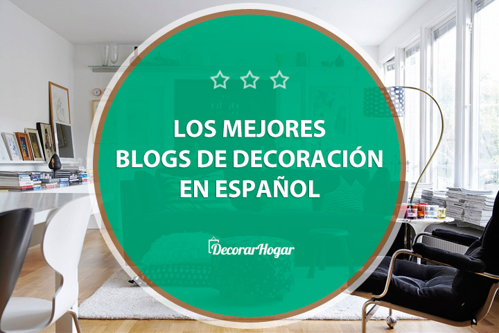 Los 10 mejores blogs de decoraci n 2018 en espa ol for Blog de decoracion de interiores