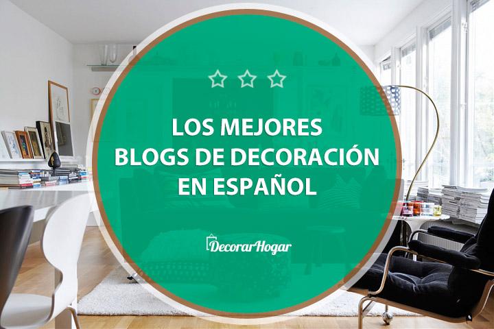 Los mejores blogs de decoración en español